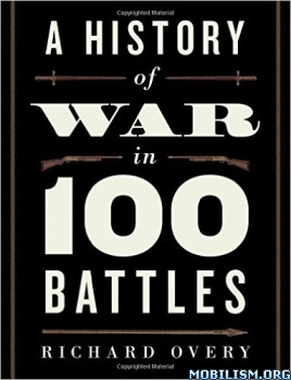 Download A History of War in 100 Battles by Richard Overy (.PDF)
