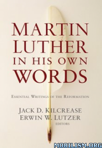Download ebook Martin Luther in His Own Words by Jack D. Kilcrease (.ePUB)