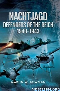 Download ebook Nachtjagd, Defenders of the Reich.. by Martin Bowman (.ePUB)
