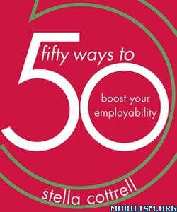 50 Ways to Boost Your Employability by Stella Cottrell