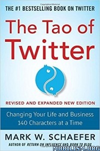Download The Tao of Twitter: Revised... by Mark W. Schaefer (.ePUB)
