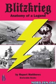 Download ebook Blitzkrieg: Anatomy of a Legend by Rupert Matthews (.ePUB)+