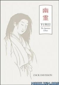 Download Yurei: The Japanese Ghost by Zack Davisson (.ePUB)