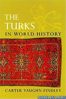 Download ebook The Turks in World History by Carter Vaughn Findley (.ePUB)