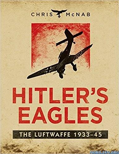 Download ebook Hitler's Eagles by Chris McNab (.PDF)