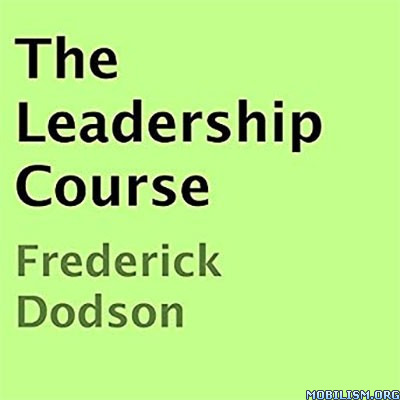 The Leadership Course by Frederick Dodson
