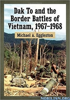 Download ebook Dak To & the Border Battles...by Michael A. Eggleston(.PDF)
