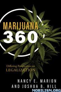 Marijuana 360 by Nancy E. Marion, Joshua B. Hill