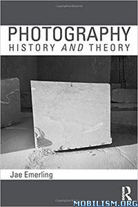 Photography: History and Theory by Jae Emerling