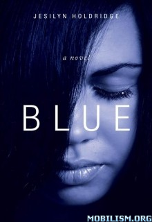 Download ebook Blue by Jesilyn Holdridge (.ePUB)