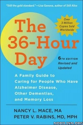 The 36-Hour Day, 6th Edition by Nancy L. Mace, Peter V Rabins