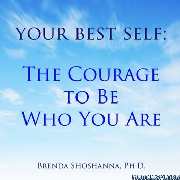 Your Best Self: Courage to Be Who You Are by Brenda Shoshanna