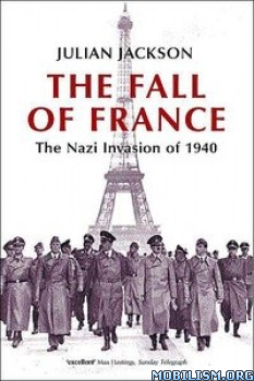 The Fall Of France by Julian Jackson