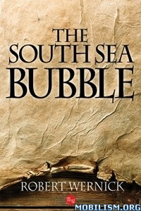 Download ebook The South Sea Bubble by Robert Wernick (.ePUB)