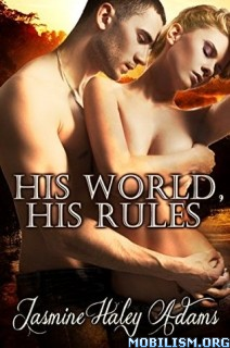 Download ebook His World, His Rules by Jasmine Haley Adams (.ePUB)