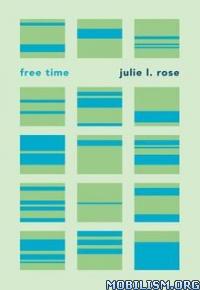 Download ebook Free Time by Julie L. Rose (.ePUB)