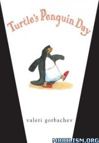 Download ebook Turtle's Penguin Day by Valeri Gorbachev (.ePUB)