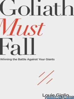 Download ebook Goliath Must Fall by Louie Giglio (.ePUB)