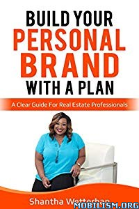 Build Your Personal Brand With A Plan by Shantha Wetterhan