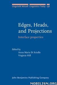 Download ebook Edges, Heads, & Projections by Anna Maria Di Sciullo (.PDF)