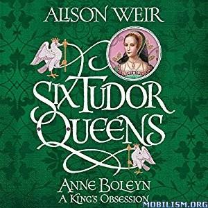 Download ebook Anne Boleyn: A King's Obsession by Alison Weir (.MP3)