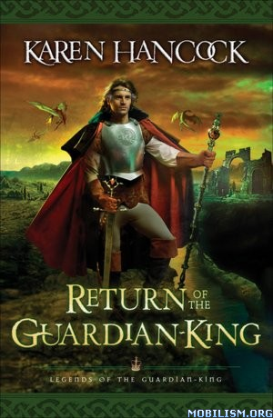 eBook Releases • Return of the Guardian King by Karen Hancock (.EPUB)(.MOBI)
