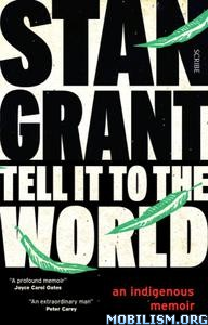 Tell It to the World by Stan Grant