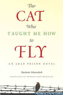 Download The Cat Who Taught Me How to Fly by Hashem Gharaibeh (.PDF)