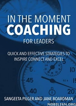 In The Moment Coaching for Leaders by Sangeeta Pilger