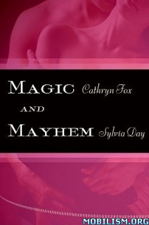 Download ebook Magic & Mayhem by Cathryn Fox, Sylvia Day (.ePUB)