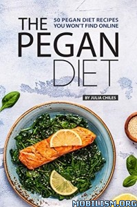 The Pegan Diet by Julia Chiles
