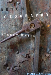 Download Butch Geography by Stacey Waite (.ePUB)