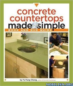Download ebook Concrete Countertops Made Simple by Fu-Tung Cheng (.PDF)