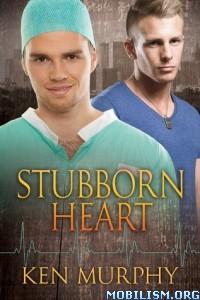 Download ebook Stubborn Heart by Ken Murphy (.ePUB)+