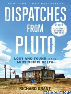 Download ebook Dispatches from Pluto by Richard Grant (.ePUB)