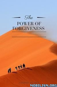 The Power of Forgiveness by Anthony Ekanem