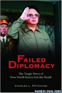 Download ebook Failed Diplomacy by Charles L. Pritchard (.PDF)