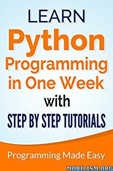 Download ebook Python: Learn Python in One Week by Michael Lombard (.PDF)