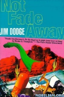 Download Not Fade Away by Jim Dodge (.ePUB)