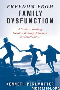 Freedom from Family Dysfunction by Kenneth Perlmutter