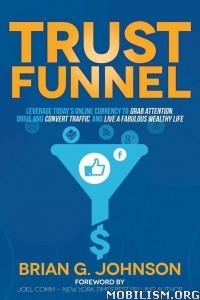 Trust Funnel by Brian G. Johnson