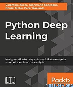 Download Python Deep Learning by Gianmario Spacagna et al (.PDF)