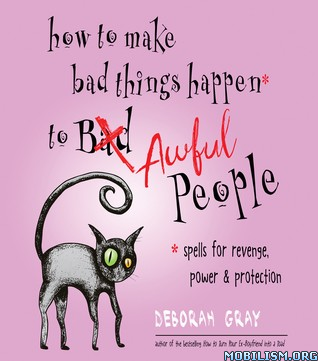 How to Make Bad Things Happen to Awful People by Deborah Gray (.EPUB)