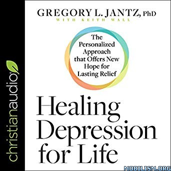 Healing Depression for Life by Gregory L. Jantz, Keith Wall