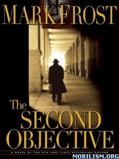 Download ebook The Second Objective by Mark Frost (.ePUB)(.MOBI)(.AZW)
