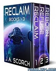 Download Reclaim series Box Set (1-3) by J.A. Scorch (.ePUB)(.MOBI)
