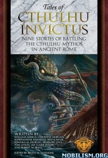 Download Tales of Cthulhu Invictus by Brian M. Sammons et al (.ePUB)+