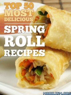 Download ebook Top 50 Spring Roll Recipes by Julie Hatfield (.ePUB)+