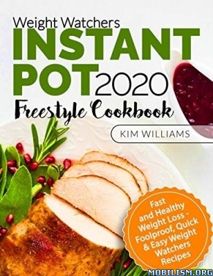 Weight Watchers Instant Pot 2020 Cookbook by Kim Williams  +