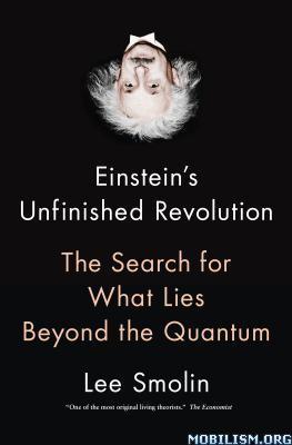 Einstein's Unfinished Revolution by Lee Smolin